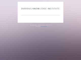 Dubious Knowledge Institute